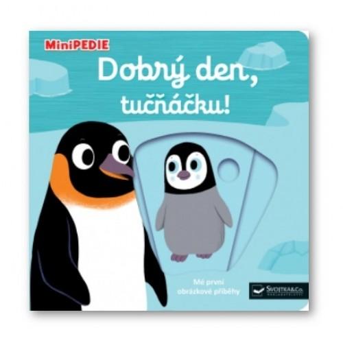 Kniha MiniPEDIE Dobrý deň, tučňáčku!